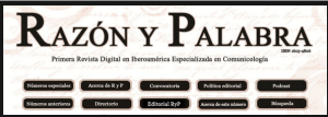 Razón y Palabra Revista digital especializada en Comunicología